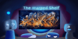 The Warped Shelf – Friday The 13th