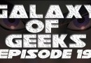 Galaxy of Geeks Podcast Episode 19 – Greetings from Jedha!