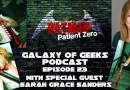 Galaxy of Geeks Podcast Episode 23 – Featuring Special Guest Sarah Grace Sanders