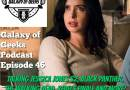 Galaxy of Geeks Podcast Episode 46 – Talking Jessica Jones S2, Black Panther, The Walking Dead, Rebels Finale and More