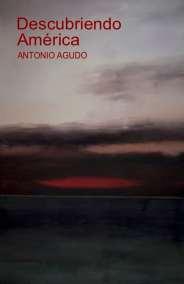 Descubriendo américa - Antonio Agudo