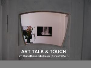 Art-TALK-TOUCH_Kunsthaus-Muelheim-Ruhrstr.3