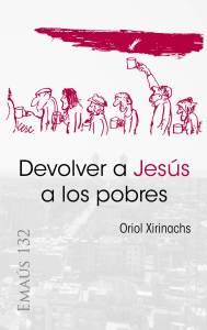 Devolver a Jesús alos pobres