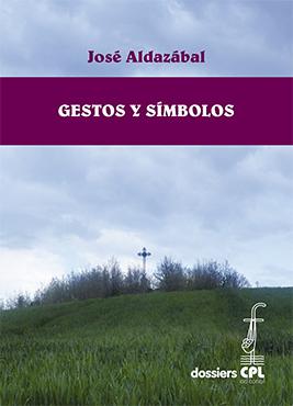 Libro Gestos y símbolos, de José Aldazábal de la colección Dossiers CPL