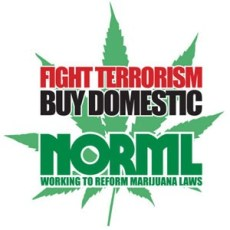 fight terrorism, buy domestic. NORML. A home marijuana grow shrinks the illegal market.
