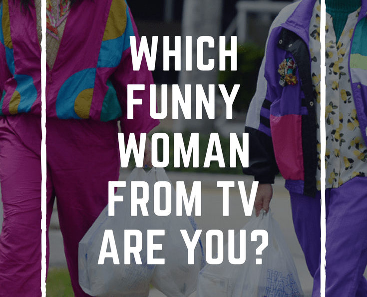 [QUIZ] Which funny woman from TV are you?