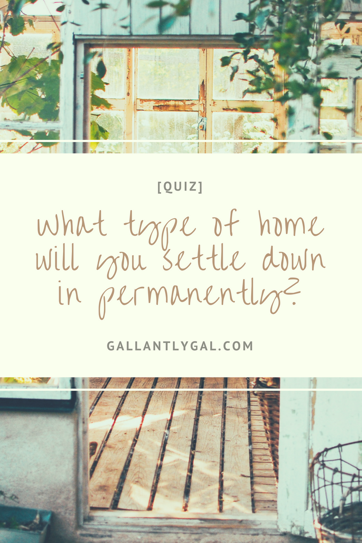 [Quiz] What type of home will you settle down in permanently?