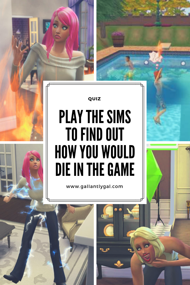 Play the Sims to find out how you would die in the game