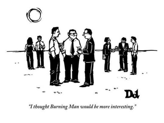 I thought Burning Man would be more interesting.