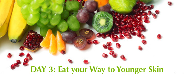 Day 3: Eat your Way to Younger Skin