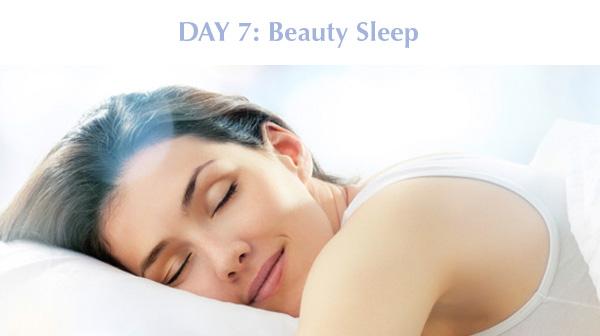 Day 7: Beauty Sleep