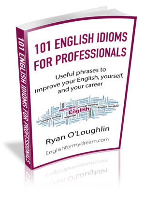 101 English Idioms for Professionals