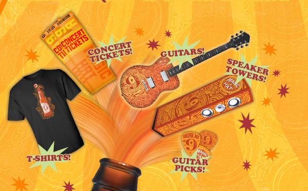 Keep an eye out for specially marked 6-packs and 12-packs of #9 and if the 9's align with a winning cap, you may find yourself with: A Custom #9 guitar, #9 Speaker Tower, $200 Gift Cards for Concert Tickets, #9 T-shirts and more.