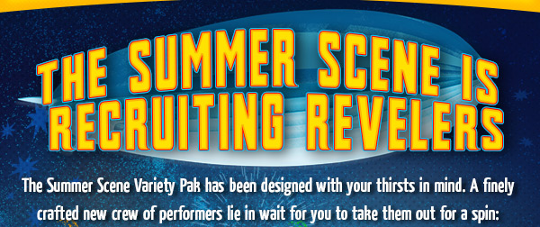 The Summer Scene is Recruiting Its Revelers