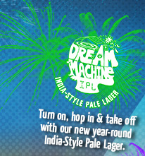 Dream Machine – Turn on, hop in & take off with our new year-round India-Style Pale Lager.