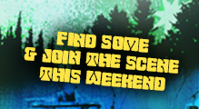 Find Some & Join The Scene This Weekend