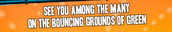 See You Among the Many On the Bouncing Grounds of Green