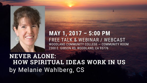 May 1 - Never Alone: How Spiritual Ideas Work in Us by Melanie Wahlberg, CS
