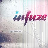 Infuze - Far Away EP