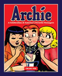 [Archie: A Celebration of America's Favorite Teenagers cover]