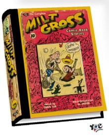 [The Complete Milt Gross Comic Books and Life Story cover]