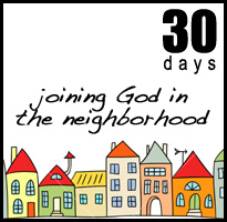 30 Days of Joining God in the Neighborhood