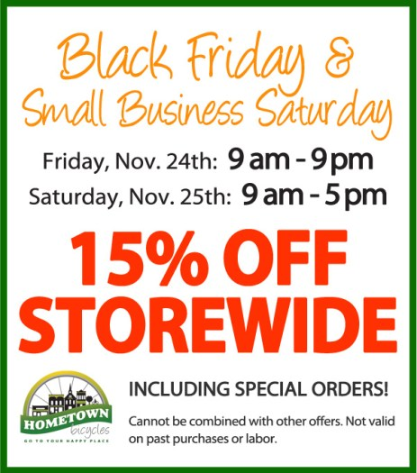 15% off storewide including special orders on Black Friday and Small Business Saturday 2017 at Hometown Bicycles