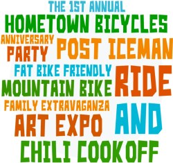 The 1st Annual Hometown Bicycles Anniversary Party Post Iceman Fat Bike Friendly Mountain Bike Ride Family Extravaganza Art Expo and Chili Cook Off