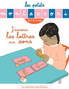 Les petits Montessori, J'associe les lettres aux sons
