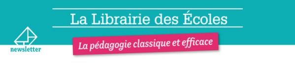 La Librairie des Ecoles - La pédagogie classique et efficace
