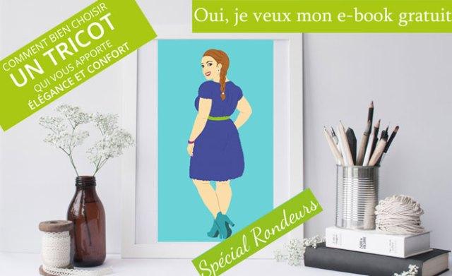 E-book gratuit sur la maille créative: Comment bien choisir un tricot qui vous apporte élégance et confort - spécial rondeurs