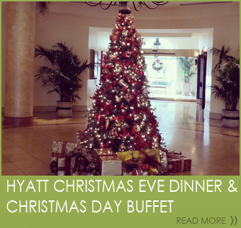 Hyatt Christmas Eve Dinner &  Christmas Day Buffet