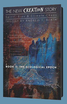 The New Creation Story Book 3: The Ecological Epoch
