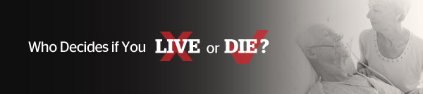 Who Decide if You live or Die?