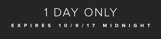 1 DAY - EXPIRES 10/9/17 MIDNIGHT