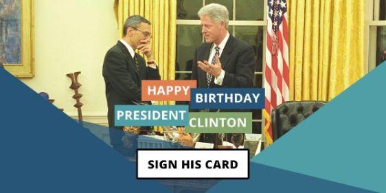 Happy Birthday President Clinton