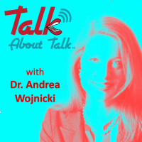 Talk About Talk with Dr. Andrea Wojnicki