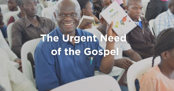 The Urgent Need of the Gospel