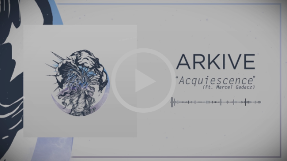 Arkive - Acquiescence feat. Marcel Gadacz [Single 2017]