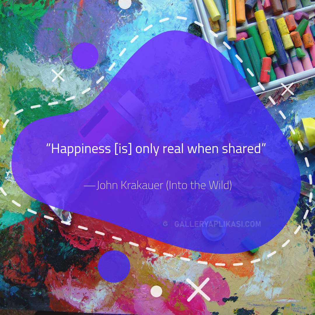 Happiness [is] only real when shared
