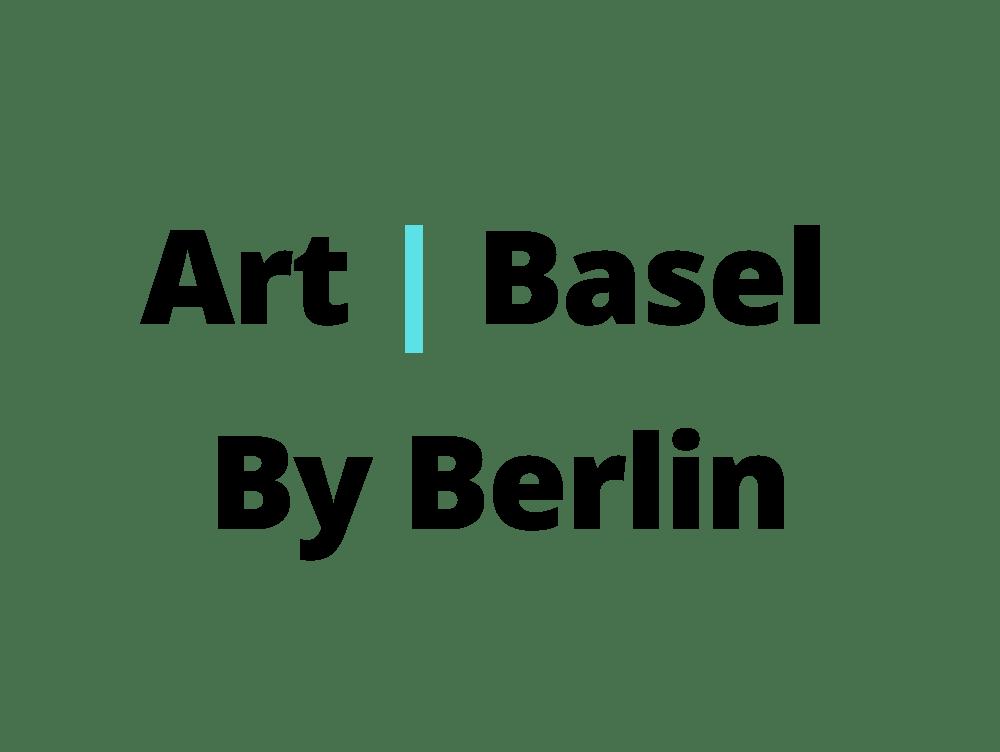 Art Basel By Berlin