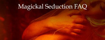 Magickal Seduction FAQ