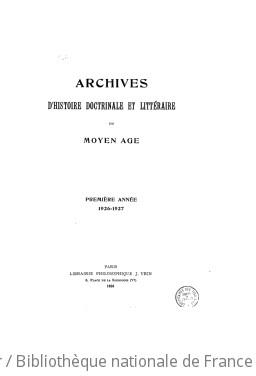 Archives d histoire doctrinale et littéraire du Moyen-âge / dirigées par Et. Gilson,... et G. Théry, O.P.,...