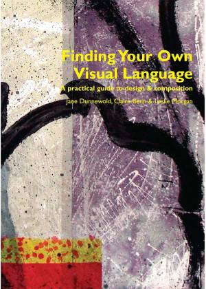Finding Your Own Visual Language • Benn, Dunnewold & Morgan