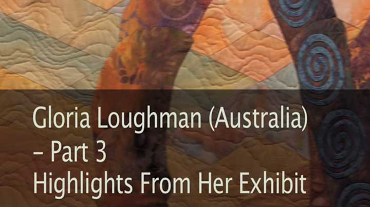 Gloria Loughman – Highlights from her Exhibit – Part 3 of 3