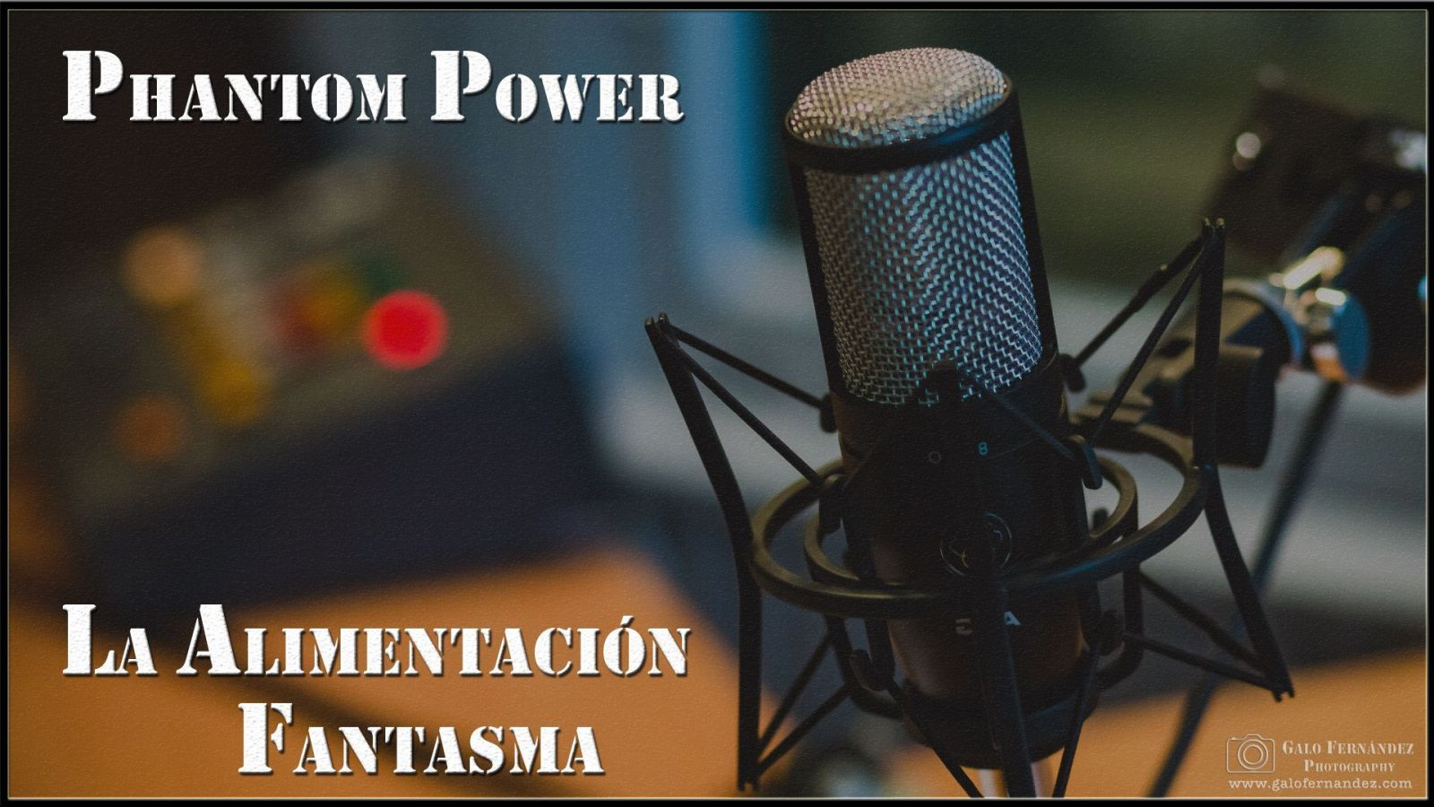 La Alimentación Fantasma o Phantom Power