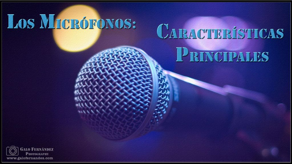 Los Micrófonos - Características Principales