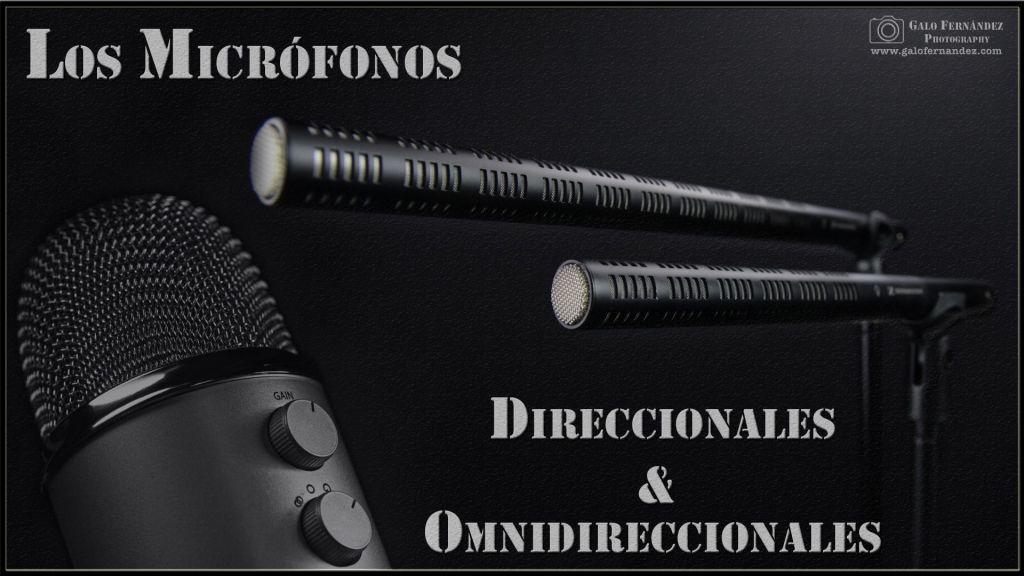 Los Micrófonos Direccionales & Omnidireccionales