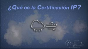 ¿Qué es la Certificación IP?