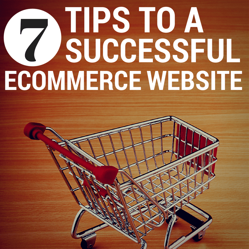 7 Tips to a Successful ECommerce Website
